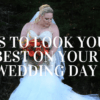 How to Look Amazing on Your Wedding Day | Maine Wedding Photographer