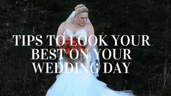 How to Look Amazing on Your Wedding Day