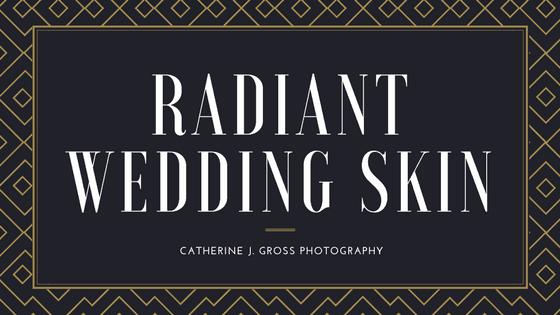 Radiant Wedding Skin