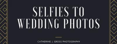 Selfies to Wedding Photos